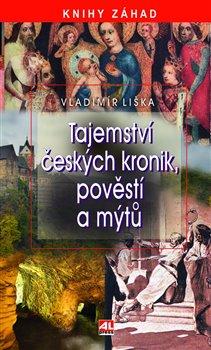 Obálka titulu Tajemství českých kronik, pověstí a mýtů