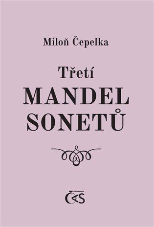 Třetí mandel sonetů - Miloň Čepelka | Booksquad.ink