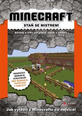 Minecraft - staň se mistrem!:Návody a triky jak přežít, uspět a zvítězit - -   Booksquad.ink