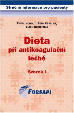 Dieta při antikoagulační léčbě:Svazek I. - Petr Kessler, | Booksquad.ink