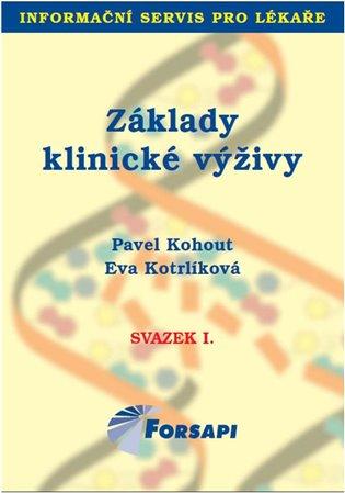 Základy klinické výživy:Svazek I. - Pavel Kohout,   Booksquad.ink