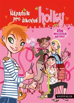 Nápadník pro šikovné holky - - | Booksquad.ink