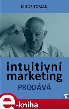 Obálka titulu Intuitivní marketing prodává