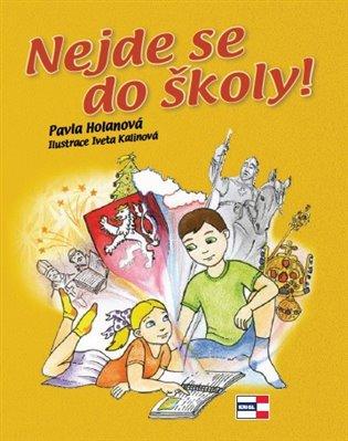 Nejde se do školy! - Pavla Holanová | Booksquad.ink