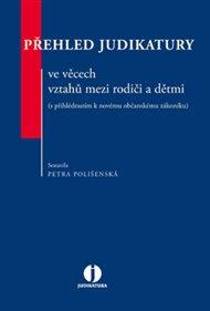 Přehled judikatury ve věcech vztahů mezi rodiči a dětmi (s přihlédnutím k novému občanskému zákoníku)
