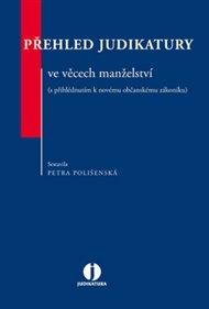 Přehled judikatury ve věcech manželství (s přihlédnutím k novému občanskému zákoníku)