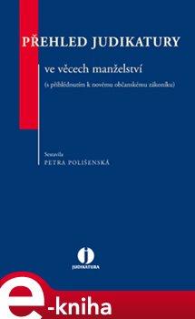 Obálka titulu Přehled judikatury ve věcech manželství (s přihlédnutím k novému občanskému zákoníku)