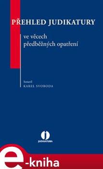 Obálka titulu Přehled judikatury ve věcech předběžných opatření
