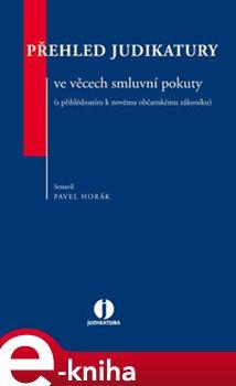 Obálka titulu Přehled judikatury ve věcech smluvní pokuty (s přihlédnutím k novému občanskému zákoníku)