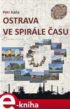 Obálka titulu Ostrava ve spirále času