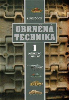 Obálka titulu Obrněná technika 1 - Německo 1919 – 1945