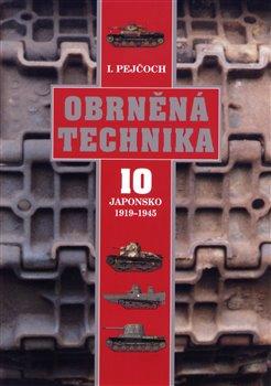 Obálka titulu Obrněná technika 10 - Japonsko 1919 – 1945