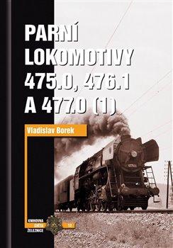 Obálka titulu Parní lokomotivy 475.0, 476.1 a 477.0 (1)