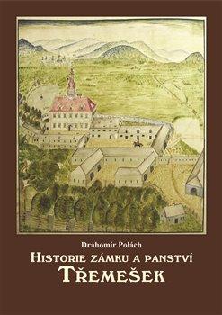 Obálka titulu Historie zámku a panství Třemešek