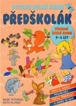 Ottova velká kniha Předškolák - Marie Tetourová, Edita Plicková