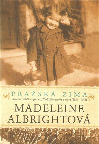 Pražská zima - Osobní příběh o paměti, Československu a válce (1937-1948)