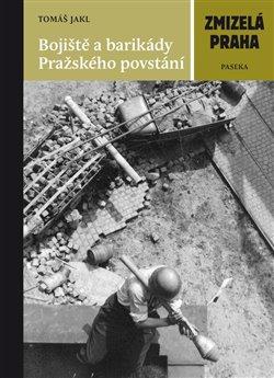Obálka titulu Bojiště a barikády Pražského povstání