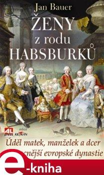 Obálka titulu Ženy z rodu Habsburků