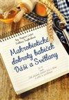 Obálka knihy Makrobiotické dobroty babiček Dáši a Světlany