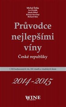Obálka titulu Průvodce nejlepšími víny České republiky 2014-2015