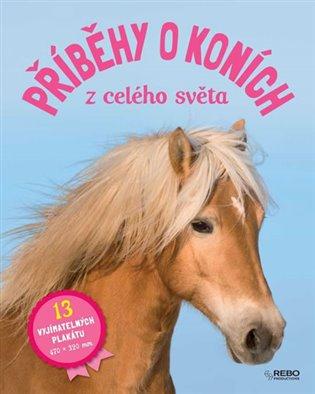 Příběhy o koních celého světa:13 vyjímatelných plakátů - Christelle Huet-Gomez | Booksquad.ink