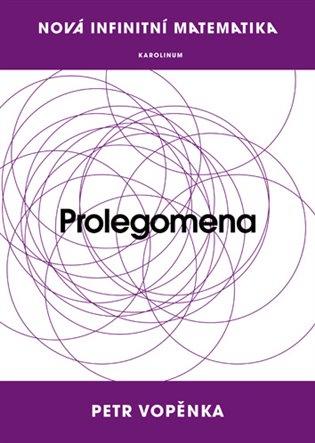 Prolegomena k nové infinitní matematice - Petr Vopěnka | Booksquad.ink