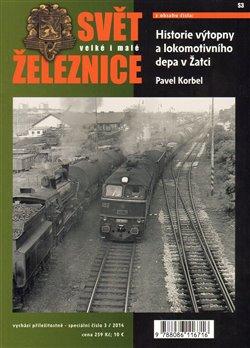 Obálka titulu Svět železnice speciál 3 - Historie výtopny a lokomotivního depa v Žatci