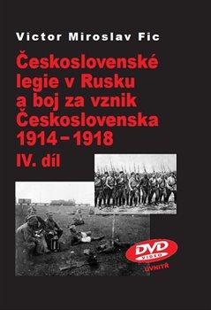 Obálka titulu Československé legie v Rusku a boj za vznik Československa 1914-1918 IV.díl