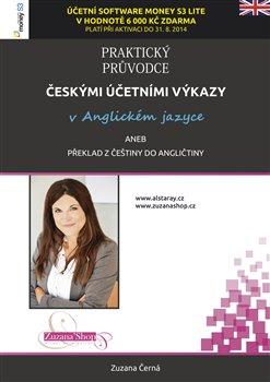 Obálka titulu Praktický průvodce českými účetními výkazy v anglickém jazyce aneb překlad z češtiny do angličtiny