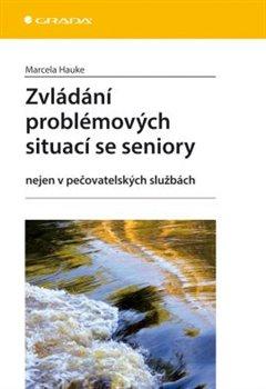 Obálka titulu Zvládání problémových situací se seniory