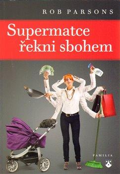 Obálka titulu Supermatce řekni sbohem