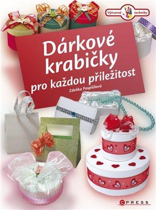 Dárkové krabičky pro každou příležitost - Zdeňka Pospíšilová   Booksquad.ink