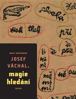 Obálka titulu Josef Váchal – Magie hledání