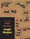 Obálka knihy Josef Váchal – Magie hledání