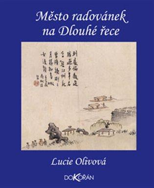 Město radovánek na Dlouhé řece:Yangzhou v 18. století - Lucie Olivová | Booksquad.ink