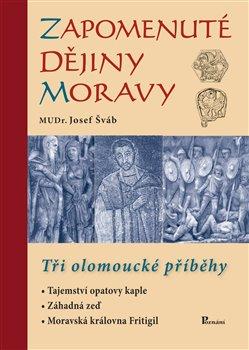 Obálka titulu Zapomenuté dějiny Moravy