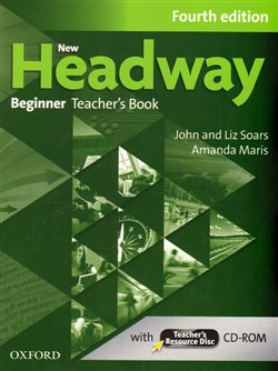 Obálka titulu New Headway Fourth Edition Beginner Teacher´s Book with Teacher´s Resource Disc