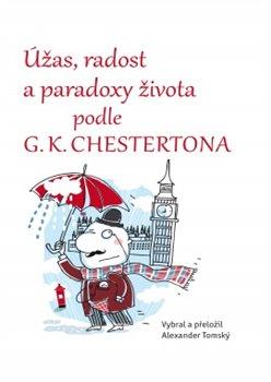 Obálka titulu Úžas, radost a paradoxy života podle G. K. Chestertona