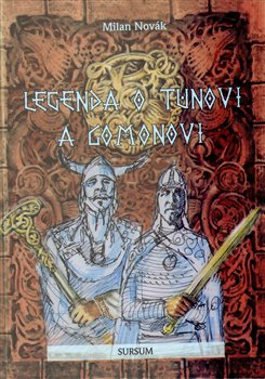 Obálka titulu Legenda o Tunovi a Gomonovi