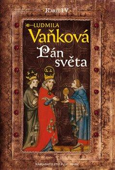 Obálka titulu Kronika Karla IV. - Pán Světa