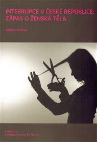 Interrupce v České republice: zápas o ženská těla