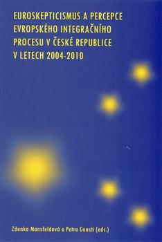 Obálka titulu Euroskepticismus a percepce evropského integračního procesu v České republice