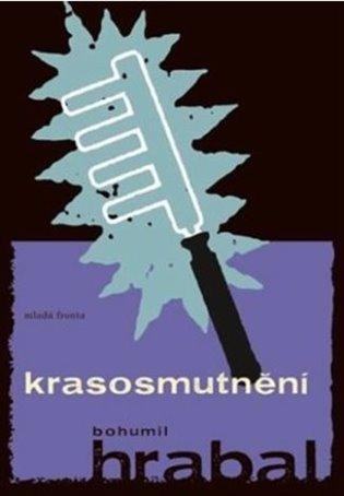 Krasosmutnění - Bohumil Hrabal   Booksquad.ink
