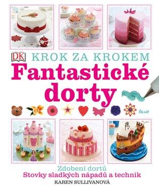 Fantastické dorty - Karen Sullivanová | Booksquad.ink