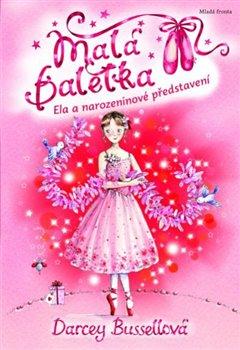 Obálka titulu Malá baletka - Ela a narozeninové představení