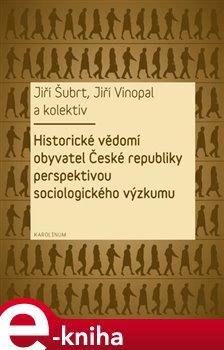 Obálka titulu Historické vědomí obyvatel České republiky perspektivou sociologického výzkumu
