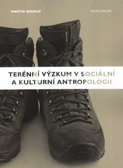 Obálka titulu Terénní výzkum v sociální a kulturní antropologii