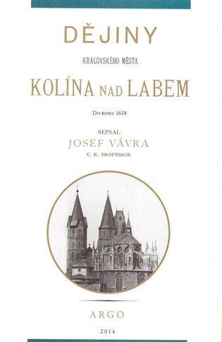 Dějiny královského města Kolína nad Labem 1.