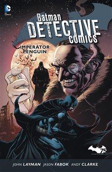 Obálka titulu Batman Detective Comics 3: Imperátor Penguin