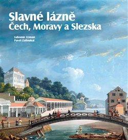 Obálka titulu Slavné lázně Čech, Moravy a Slezska